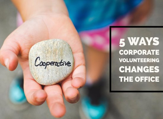 5 Ways Corporate Volunteering Changes the Office Feel on Mondays